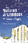 The Russian Dreambook of Color and Flight - Gina Ochsner
