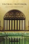 Waiting for Columbus - Thomas Trofimuk