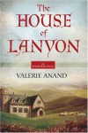 The House Of Lanyon - Valerie Anand
