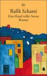 Eine Hand voller Sterne: Roman - Rafik Schami