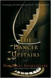 The Dancer Upstairs: A Novel - Nicholas Shakespeare