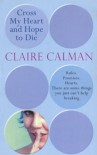 Cross My Heart and Hope to Die - Claire Calman