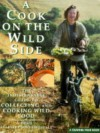 A Cook on the Wild Side - Hugh Fearnley-Whittingstall