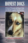 Honest Dogs: A Story of Triumph and Regret from the World's Toughest Sled Dog Race - Brian Patrick O'Donoghue