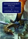 Adamantowy Pałac - Stephen Deas