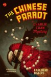 The Chinese Parrot: A Charlie Chan Mystery (Charlie Chan Mysteries) - Earl Derr Biggers