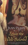 Louis the Well Beloved  - Jean Plaidy