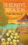 Feels Like Family - Sherryl Woods