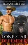 Lone Star Defender (Shifters in the Heart of Texas Book 7) - Sloane Meyers