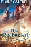 The Enchanted - Elaine Cantrell