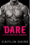 Dare: A Stepbrother Romance - Caitlin Daire