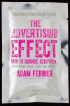 The Advertising Effect: How to Change Behaviour - Adam Ferrier