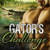 Gator's Challenge: Bitten Point, Book 4 - Tantor Audio, Eve Langlais, Chandra Skyye