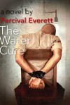 The Water Cure - Percival Everett