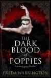 The Dark Blood Of Poppies - Freda Warrington
