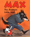 Max, the Stubborn Little Wolf - Marie-Odile Judes