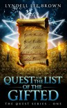 The Quest for The List of The Gifted (The Quest Series Book 1) - Lyndell Lee Brown