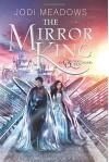 The Mirror King (Orphan Queen) - Jodi Meadows