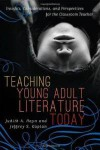 Teaching Young Adult Literature Today: Insights, Considerations, and Perspectives for the Classroom Teacher - Judith A. Hayn, Jeffrey S. Kaplan, Jacqueline Bach