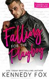 Falling for the Playboy - Kennedy Fox