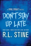 Don't Stay Up Late: A Fear Street Novel - R.L. Stine