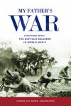 My Father's War: Fighting with the Buffalo Soldiers in World War II - Carolyn Ross Johnston