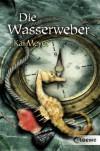 Die Wasserweber - Kai Meyer
