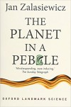 The Planet in a Pebble: A journey into Earth's deep history - Jan Zalasiewicz