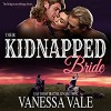 Their Kidnapped Bride: A Bridgewater Ménage, Volume 1 - Vanessa Vale, Kylie Stewart, Bridger Media