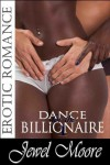 Dance for the Billionaire 1 (Interracial Erotic Romance) - Jewel Moore