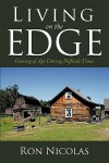 Living on the Edge: Coming of Age During Difficult Times - Ron Nicolas