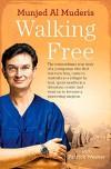 Walking Free - Munjed Al Muderis, Patrick Weaver