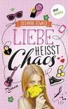 Liebe heißt Chaos: Roman - Susanne Oswald