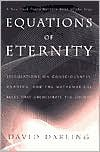 Equations of Eternity: Speculations on Consciousness, Meaning and The Mathematical Rules That Orchestrate The Cosmos -