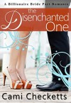 The Disenchanted One: A Billionaire Bride Pact Romance - Daniel Banner, Lucy McConnell, Jeanette Evans Lewis, Cami Checketts