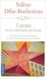 L'utopie ou la mémoire du futur (French Edition) - Yolene Dilas-Rocherieux