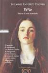 Effie. Storia di uno scandalo - Suzanne F. Cooper