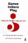 Games Indians Play: Why We Are the Way We Are - V. Raghunathan