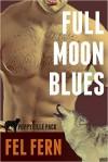 Full Moon Blues - Fel Fern