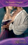 The Brigadier's Daughter (Mills & Boon Historical) - Catherine March