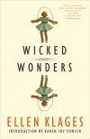 Wicked Wonders - Ellen Klages, Karen Joy Fowler