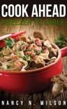 Cook Ahead: Freezer to Table - Nancy N. Wilson