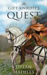 The Gift-Knight's Quest - Dylan Madeley