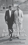 The Kennedy Brothers: The Rise and Fall of Jack and Bobby - Richard D. Mahoney