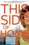 This Side of Home Hardcover February 3, 2015 - Ren?e Watson