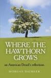 Where the Hawthorn Grows - Morgan Daimler