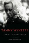 Tammy Wynette: Tragic Country Queen - Jimmy McDonough