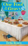 One Foot In The Gravy - Delia Rosen