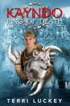 Kayndo Ring of Death: Book one of the Kayndo series- a post-apocalyptic fantasy, nature novel (Volume 1) - Terri Luckey, Cobert Photography, Diverse Pixel