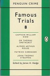 Famous Trials: Captain William Kidd, Dr.Thomas Smethurst, Alfred Arthur Rouse, Patrick Carraher, John Thomas Straffen V. 8 (Penguin Crime) - James H. Hodge